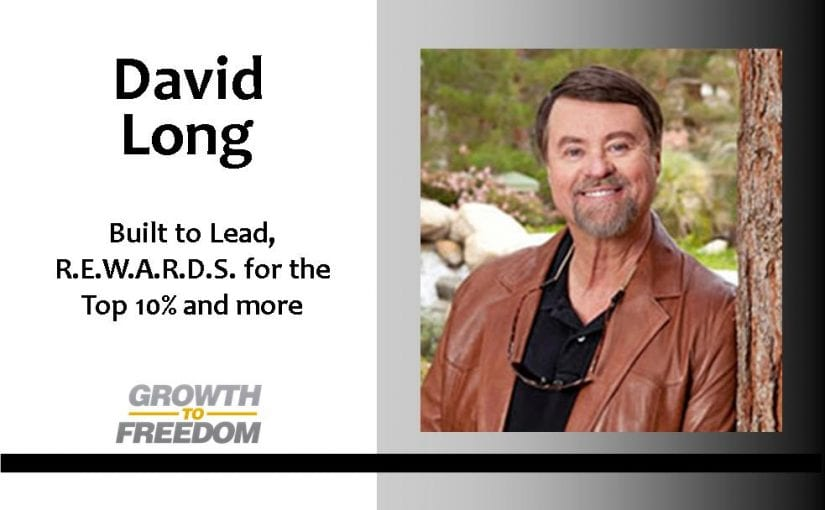 David Long: Built to Lead, R.E.W.A.R.D.S. for the Top 10% and more with Dan Kuschell [PODCAST 30]