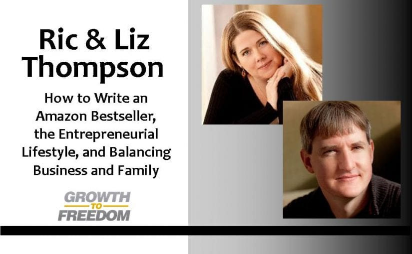 How to Write an Amazon Bestseller, the Entrepreneurial Lifestyle, and Balancing Business and Family, with my children Kira and Kyler, and Ric and Liz Thompson [PODCAST 43]