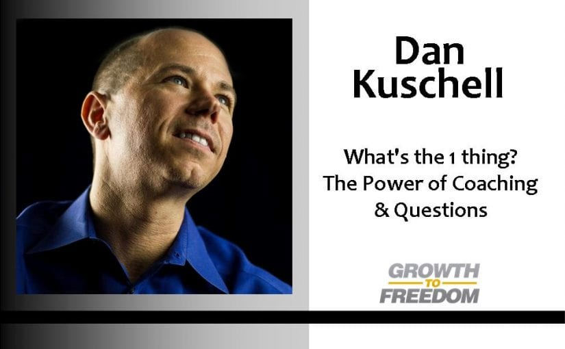 What's the 1 Thing? (The Power of Coaching & Questions) [PODCAST 61]