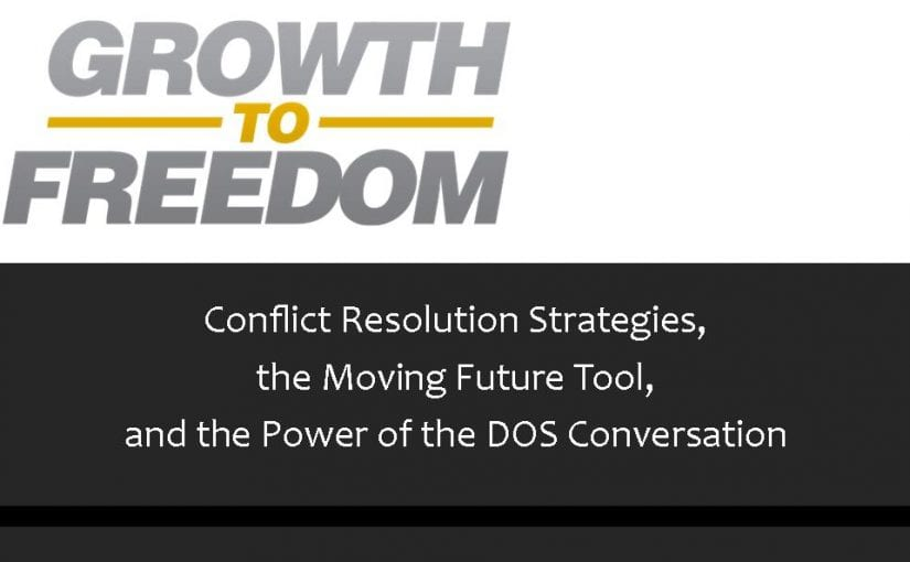 Conflict Resolution Strategies, The Moving Future Tool, and the Power of the DOS Conversation [PODCAST 86]