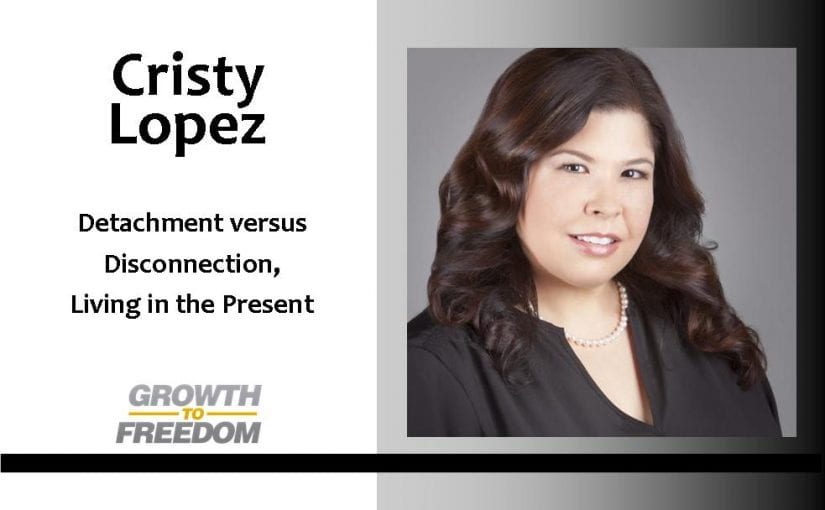 Detachment versus Disconnection, Living in the Present, and more with Dr Cristy Lopez [PODCAST 66]