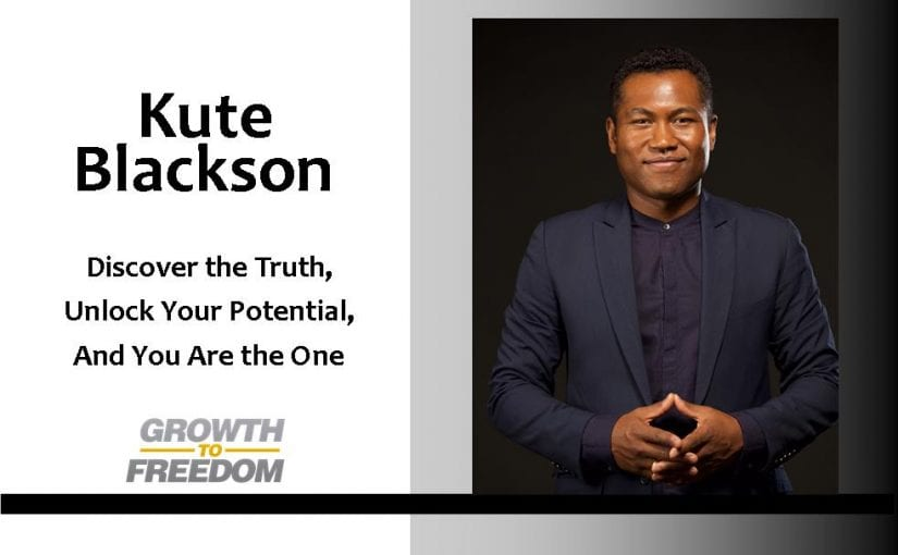 Discover the Truth, Unlock Your Potential, and You Are the One with Kute Blackson [PODCAST 111]
