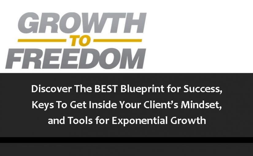 Discover The BEST Blueprint for Success, Keys To Get Inside Your Client's Mindset, and Tools for Exponential Growth [PODCAST 113]