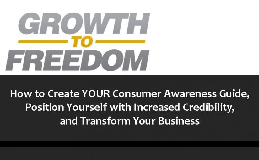 How to Create YOUR Consumer Awareness Guide, Position Yourself with Increased Credibility, and Transform Your Business [PODCAST 116]