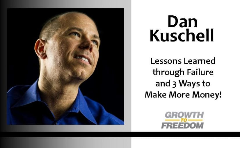 Bizarre Lessons Learned through Failure and 3 Ways to Make More Money! [PODCAST 134]