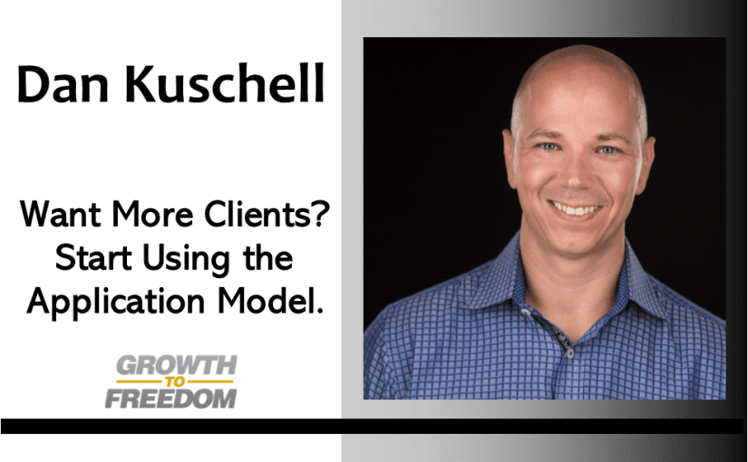 Want More Clients? Start Using the Application Model! [PODCAST 165]