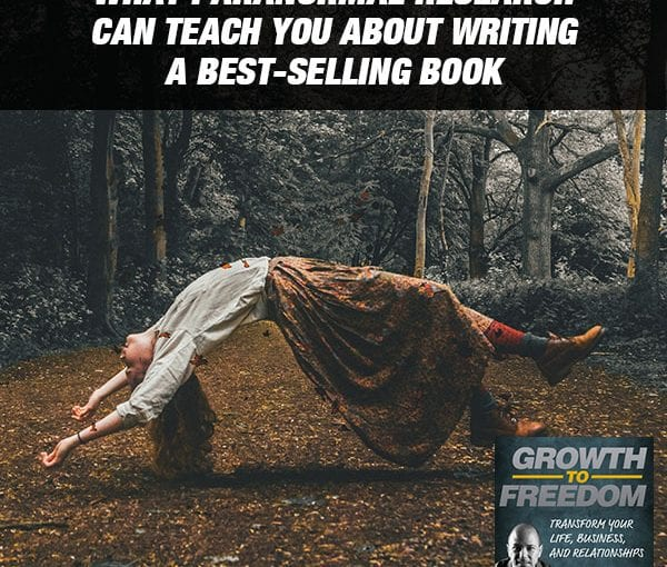 What Tailoring Paranormal Research Can Teach YOU About Writing Your Best-Selling Book [PODCAST 175]