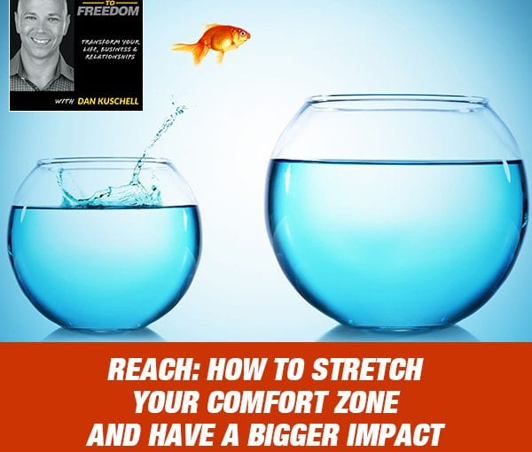 Reach: How To Stretch Your Comfort Zone And Have A Bigger Impact with Dr. Andy Molinksy [Podcast 202]