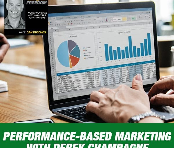 Performance-Based Marketing with Derek Champagne [Podcast 205]
