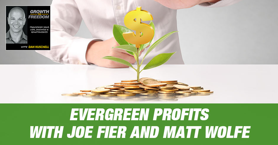 GTF 214 | Evergreen Profits