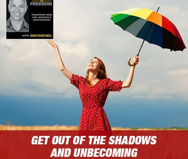 Get Out Of The Shadows And Unbecoming with Phoebe Mroczek [Podcast 215]