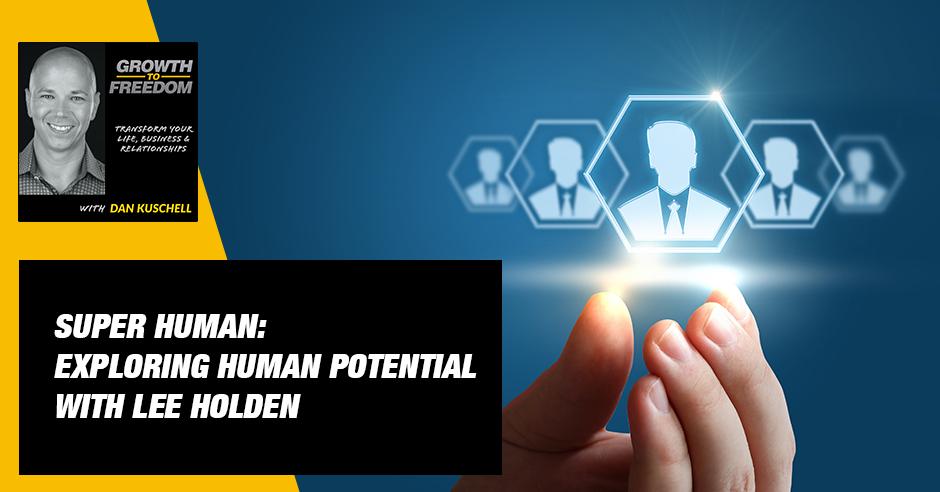 GTF 269 | Exploring Human Potential