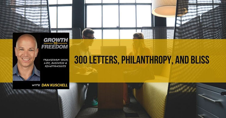300 Letters, Philanthropy, and Bliss | Randall Kaplan | 333