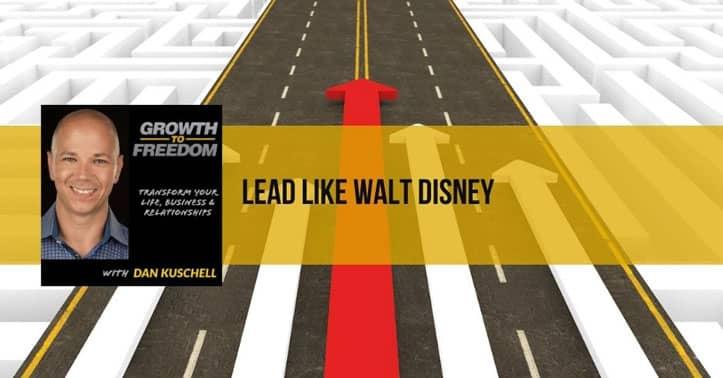 Lead Like Walt Disney | Dr. Scot Gray | 336